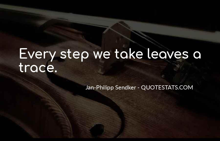 Take Every Step Quotes #298600