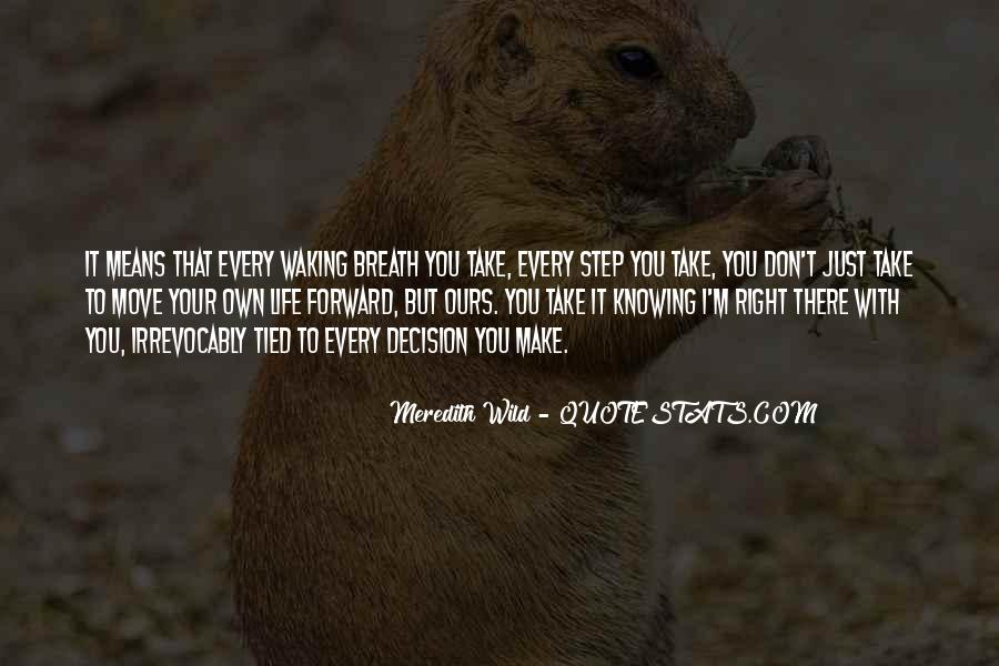 Take Every Step Quotes #641860
