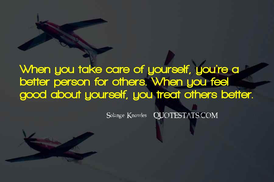 Take Good Care Yourself Quotes #1167168