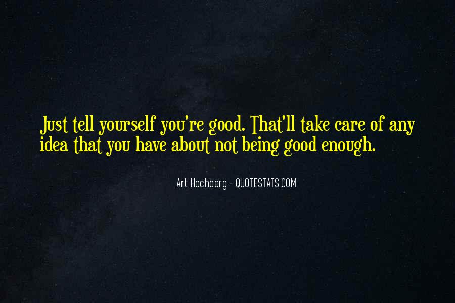 Take Good Care Yourself Quotes #160950