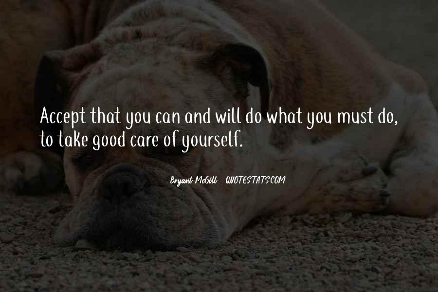 Take Good Care Yourself Quotes #190329