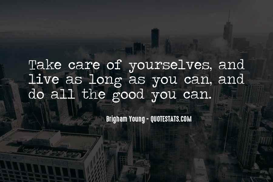 Take Good Care Yourself Quotes #200307