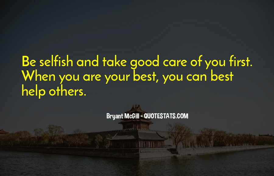 Take Good Care Yourself Quotes #451366