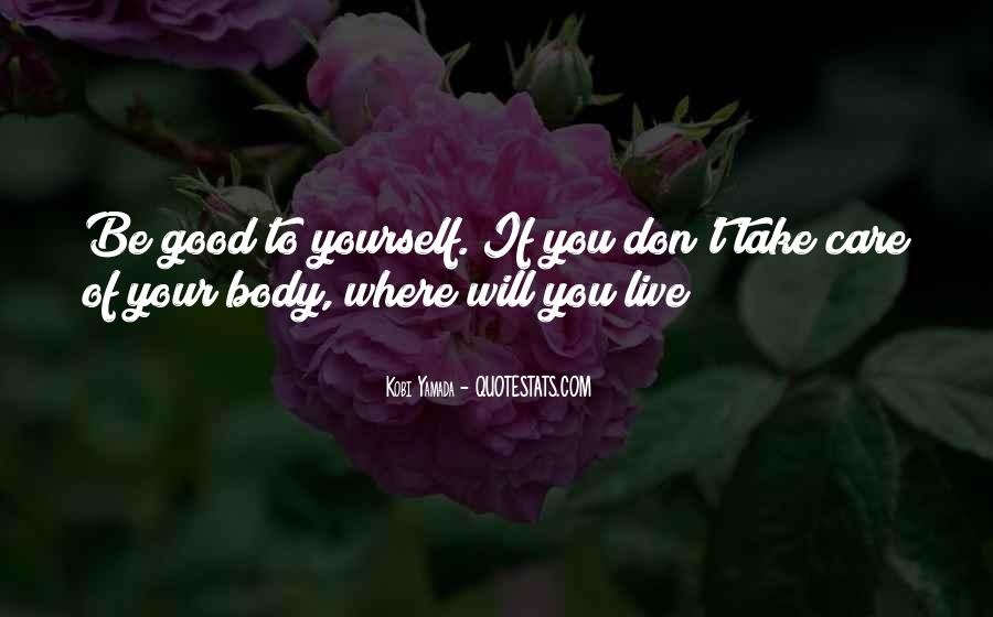 Take Good Care Yourself Quotes #722733