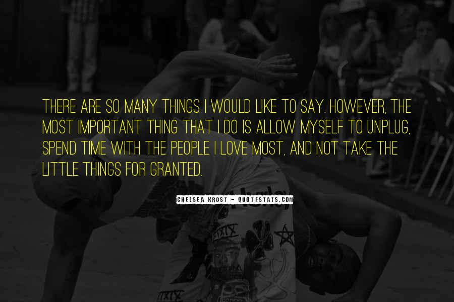 Top 48 Take Me For Granted Love Quotes Famous Quotes Sayings