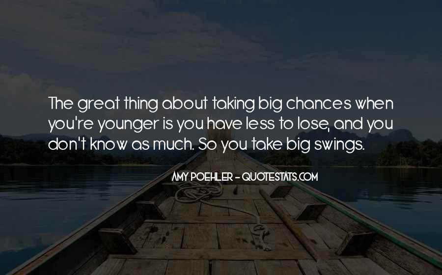 Take More Chances Quotes #100891