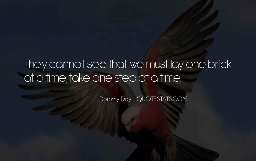 Take One Step At A Time Quotes #1128491