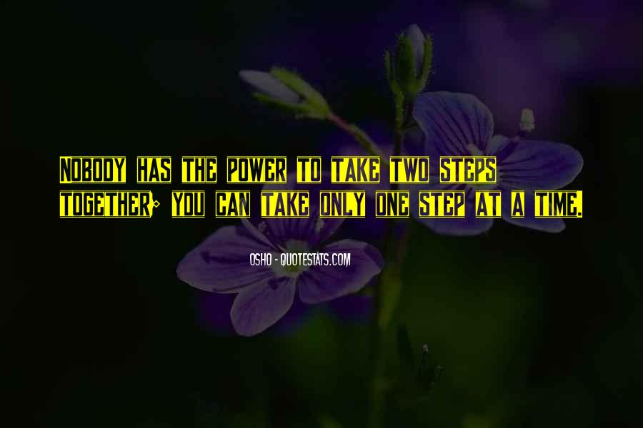 Take One Step At A Time Quotes #1429512