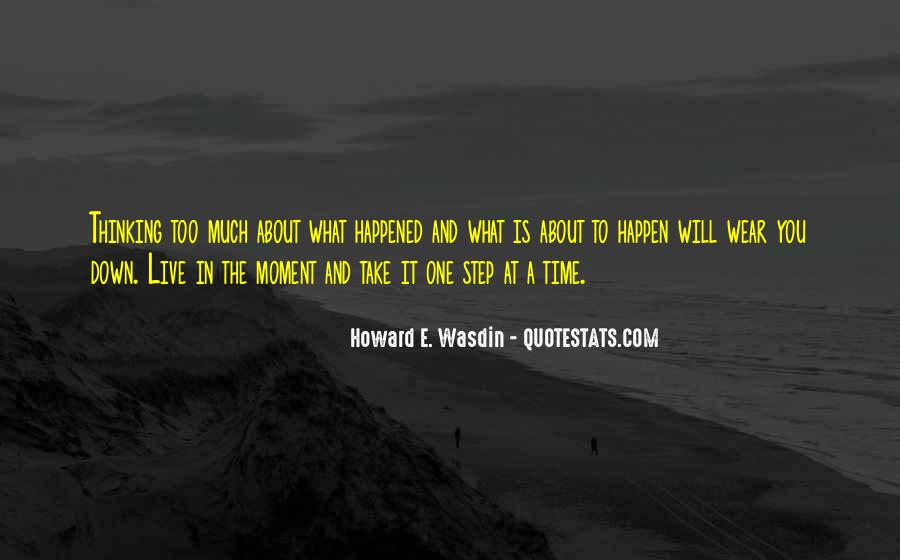 Take One Step At A Time Quotes #1745114