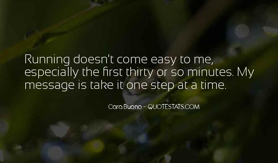 Take One Step At A Time Quotes #319201