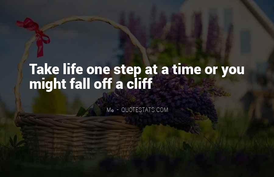 Take One Step At A Time Quotes #468653