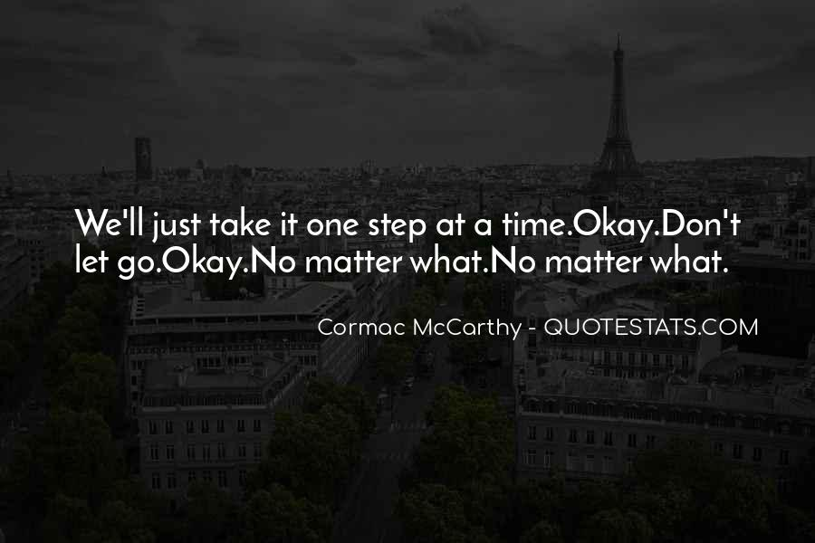 Top 46 Take One Step At A Time Quotes Famous Quotes Sayings About