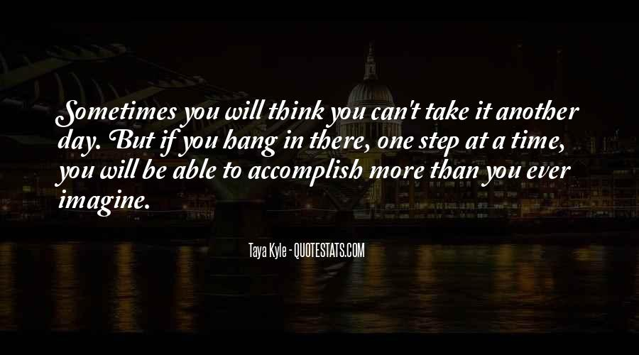 Take One Step At A Time Quotes #775437