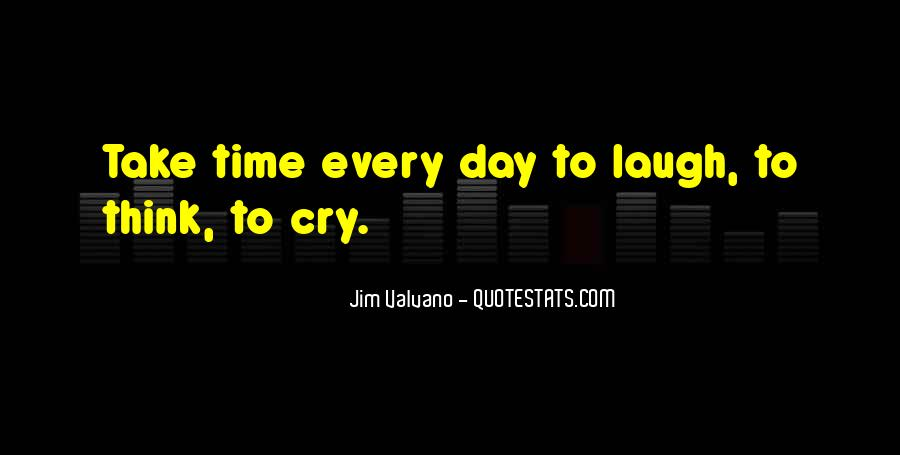Take Time To Laugh Quotes #368209