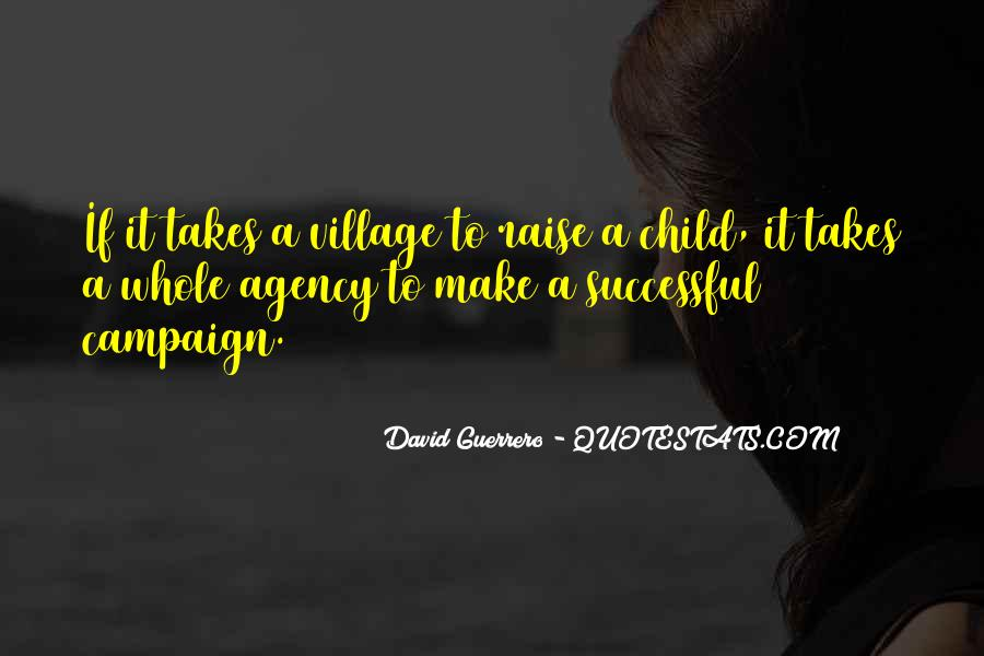 Takes A Village To Raise A Child Quotes #144920