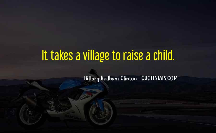 Takes A Village To Raise A Child Quotes #420516