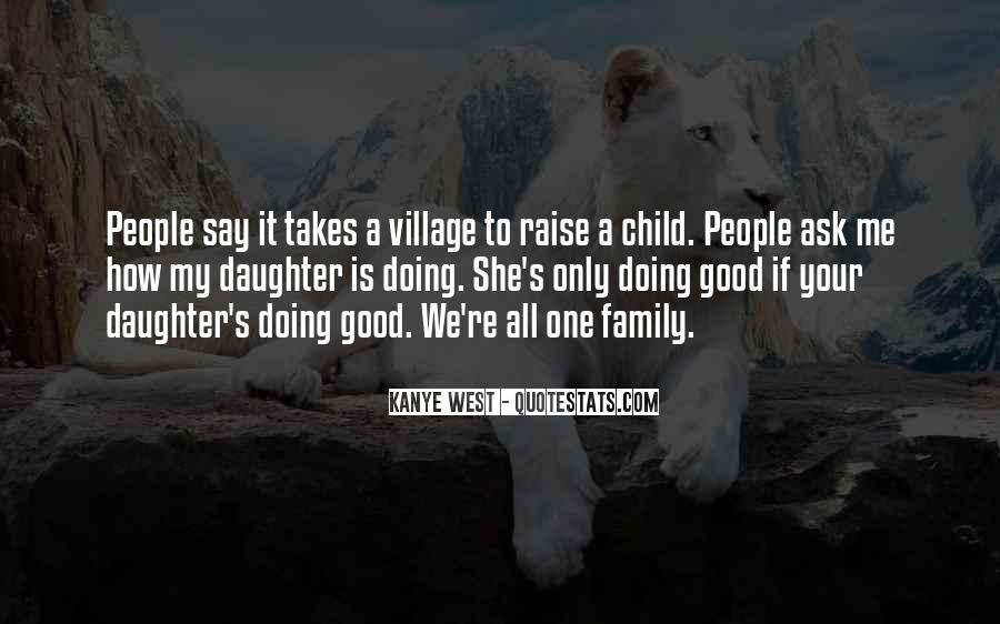 Takes A Village To Raise A Child Quotes #727131