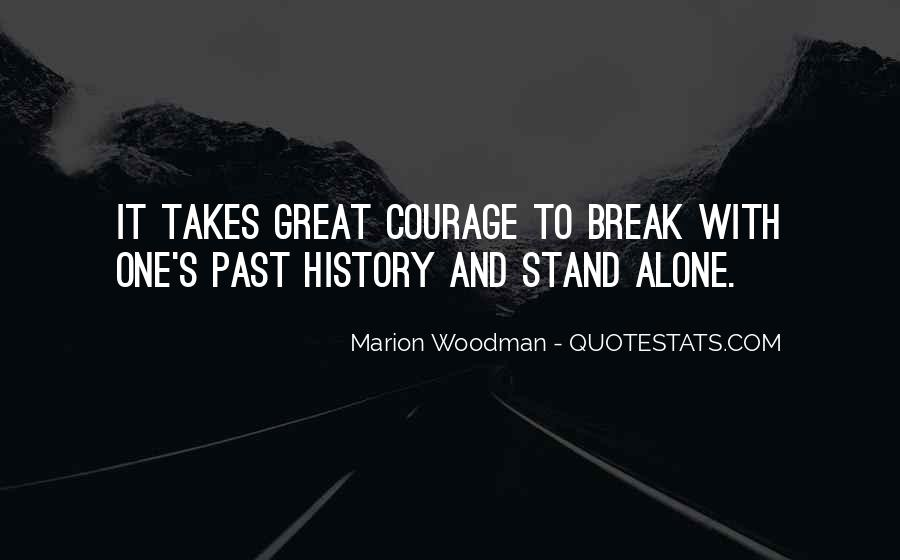 Takes Courage Quotes #100362
