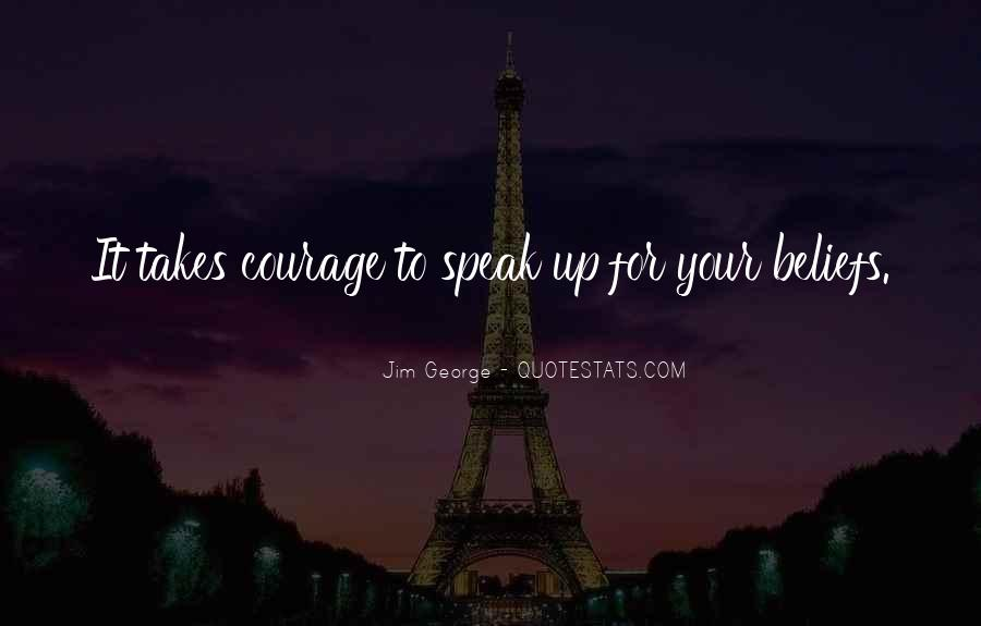 Takes Courage Quotes #101710