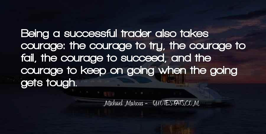 Takes Courage Quotes #102394