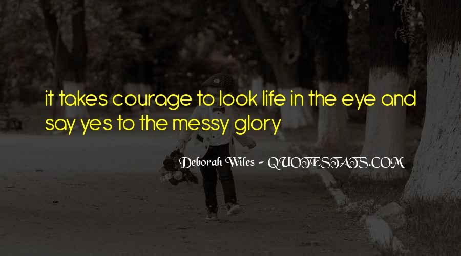 Takes Courage Quotes #114695