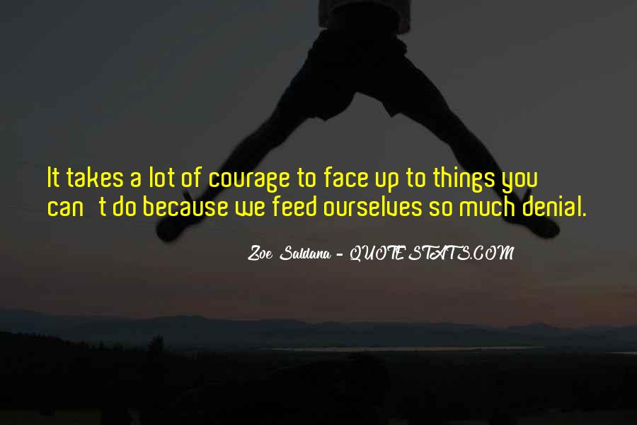 Takes Courage Quotes #121679