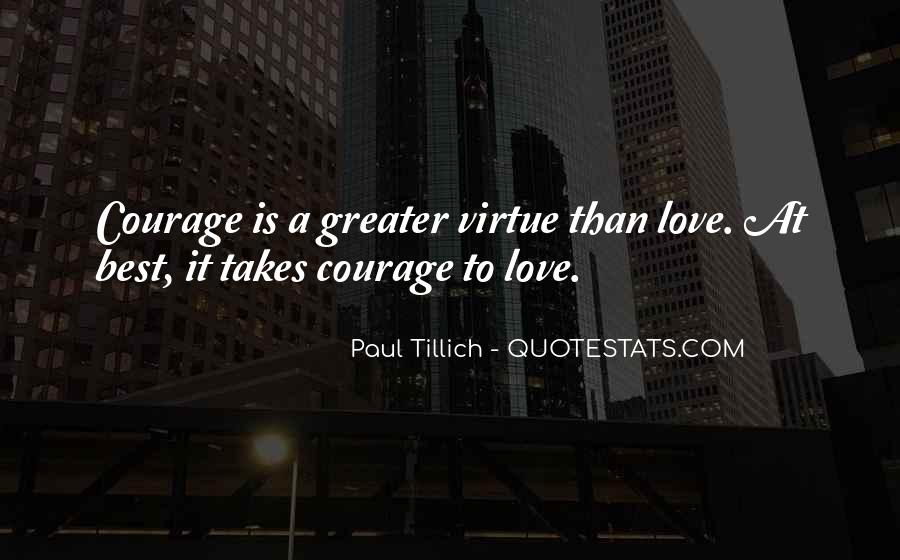 Takes Courage Quotes #137802