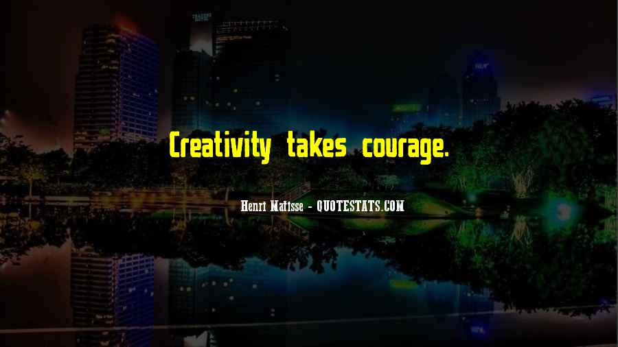 Takes Courage Quotes #173347