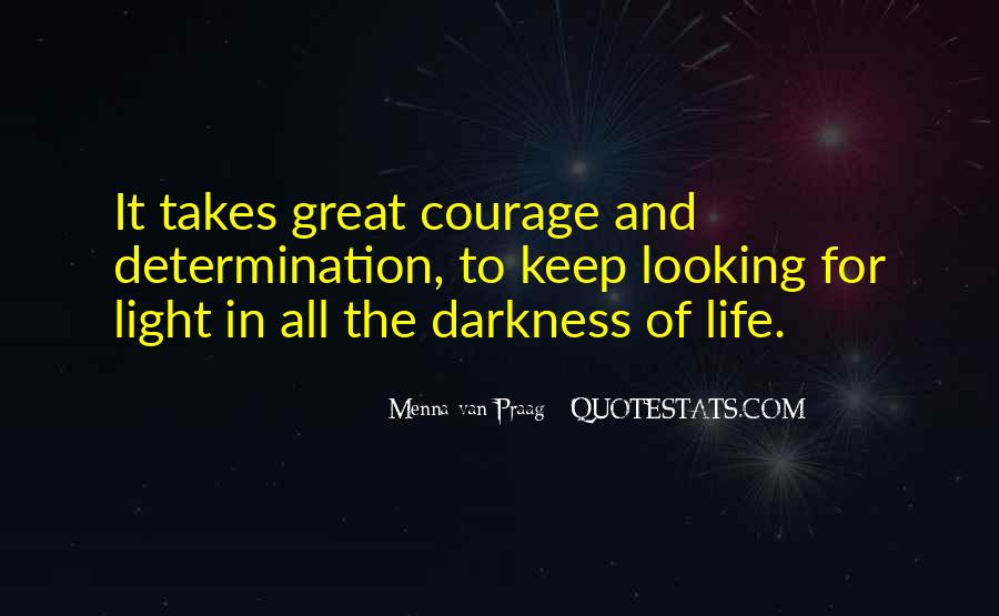 Takes Courage Quotes #184447