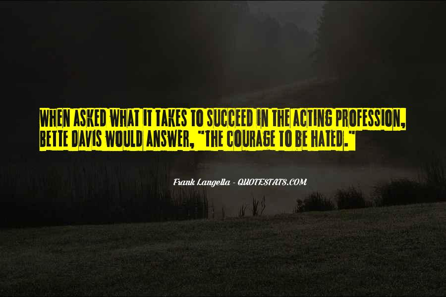Takes Courage Quotes #189891