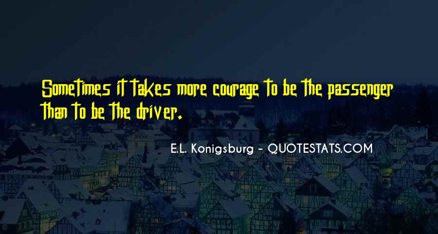 Takes Courage Quotes #207117
