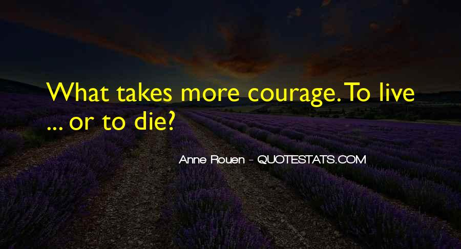 Takes Courage Quotes #229311