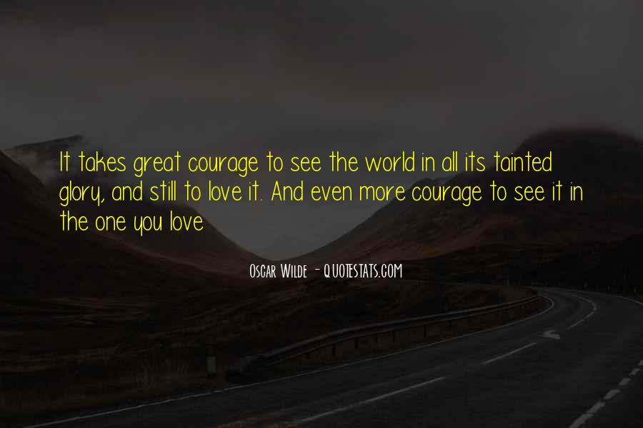 Takes Courage Quotes #233389