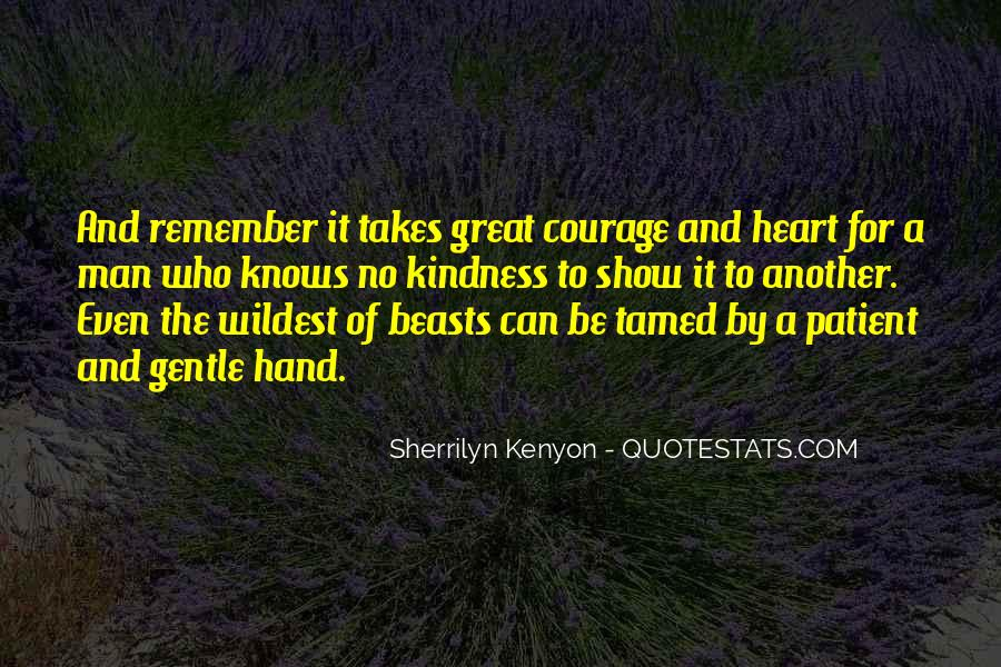 Takes Courage Quotes #251