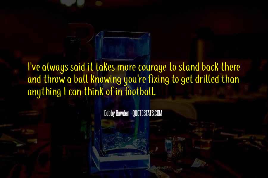 Takes Courage Quotes #2515