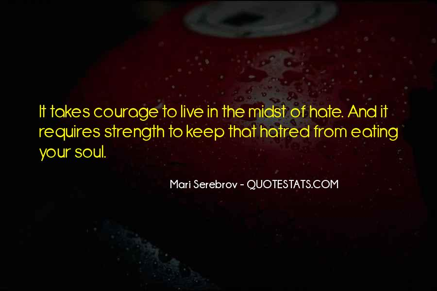 Takes Courage Quotes #254049