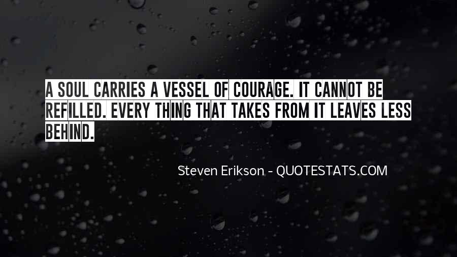 Takes Courage Quotes #255524