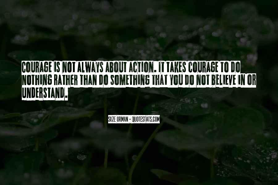Takes Courage Quotes #285050