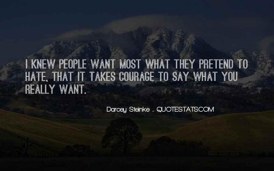 Takes Courage Quotes #303300