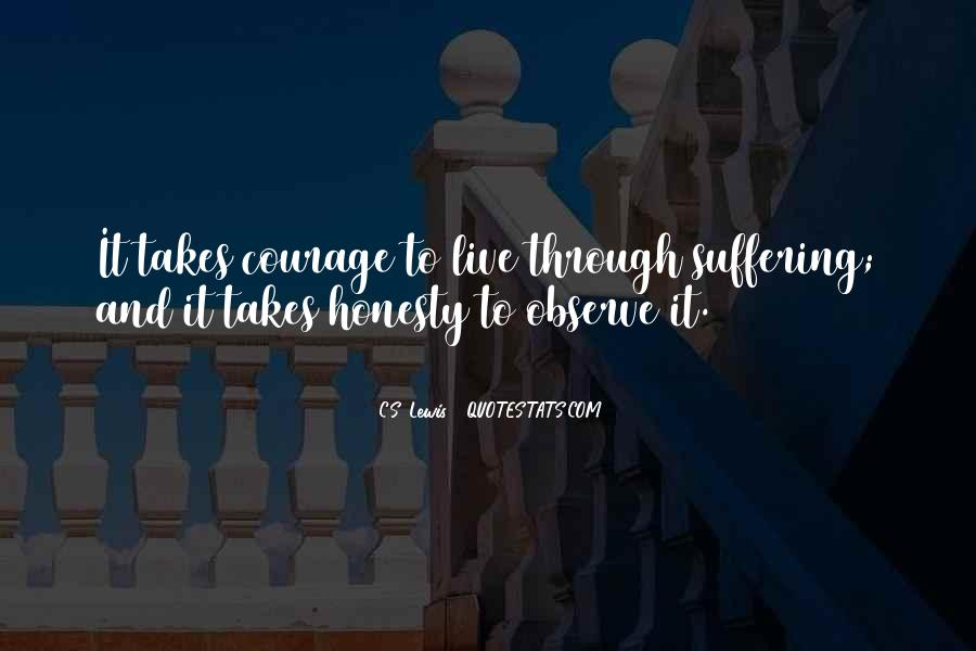 Takes Courage Quotes #34100