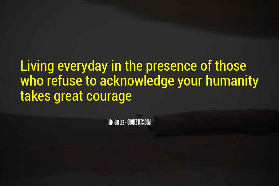 Takes Courage Quotes #350283