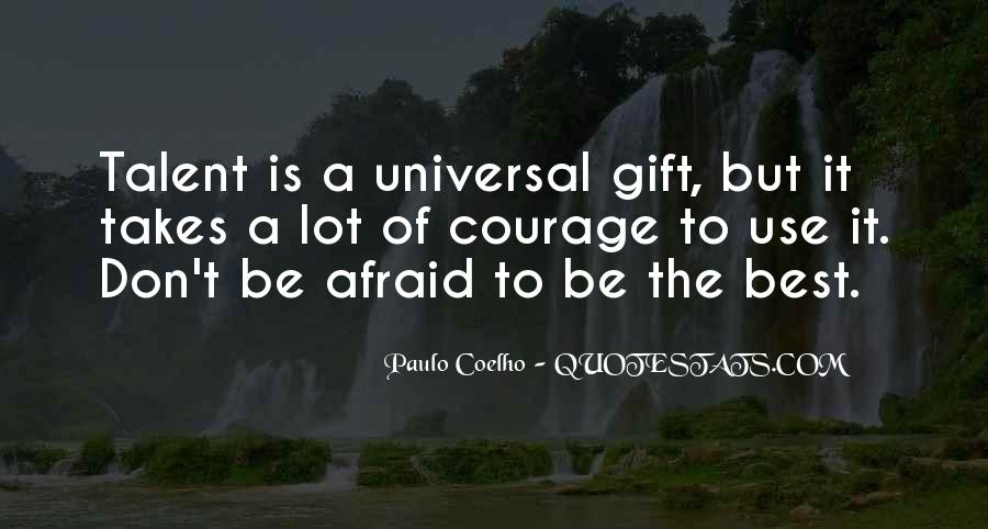 Takes Courage Quotes #363192