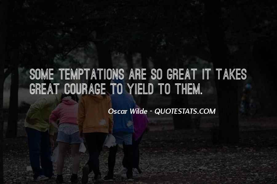 Takes Courage Quotes #396560