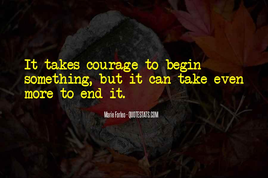 Takes Courage Quotes #415585