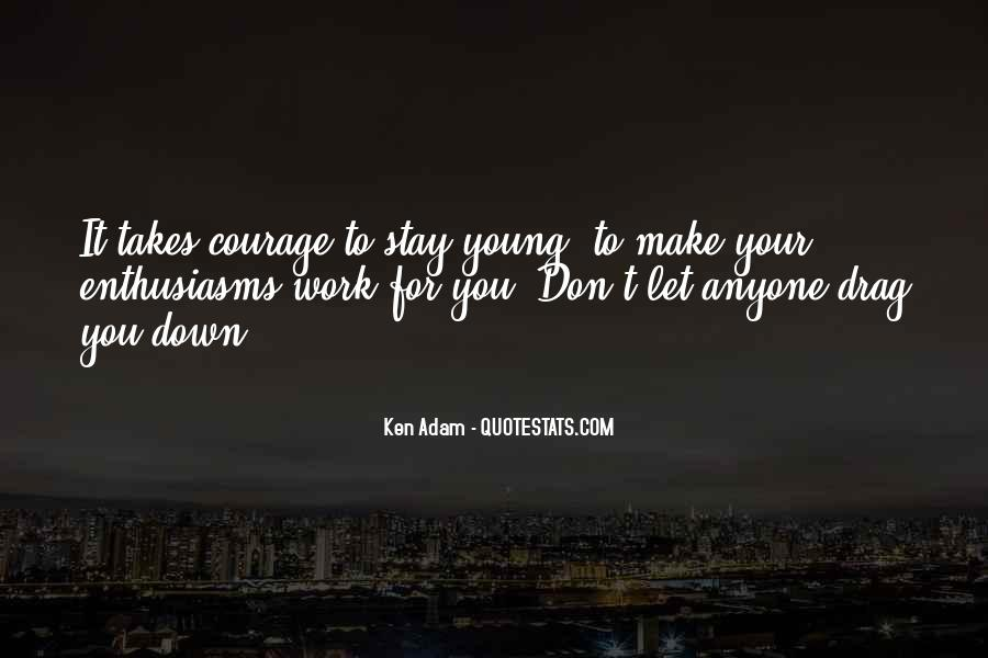Takes Courage Quotes #8202