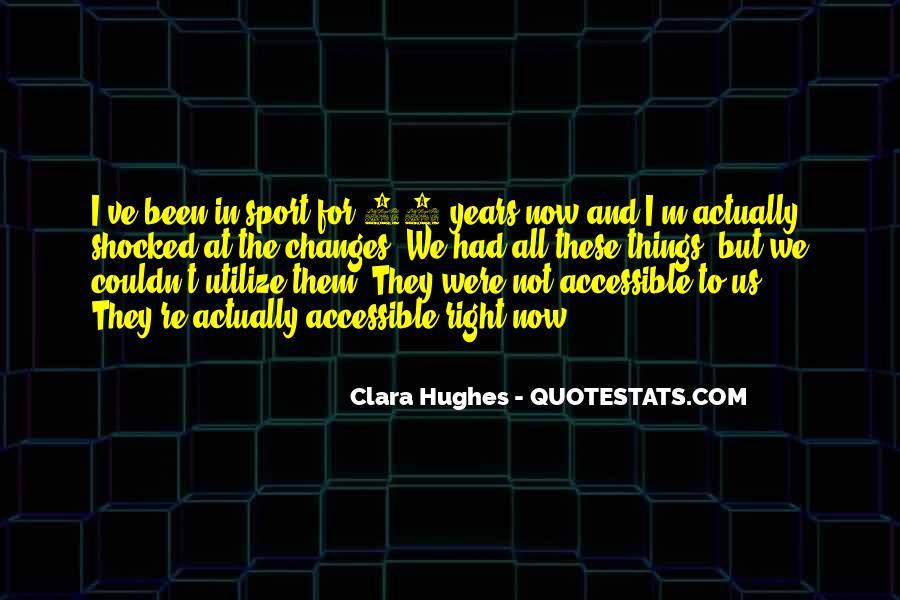 Quotes About Clara Hughes #1734287
