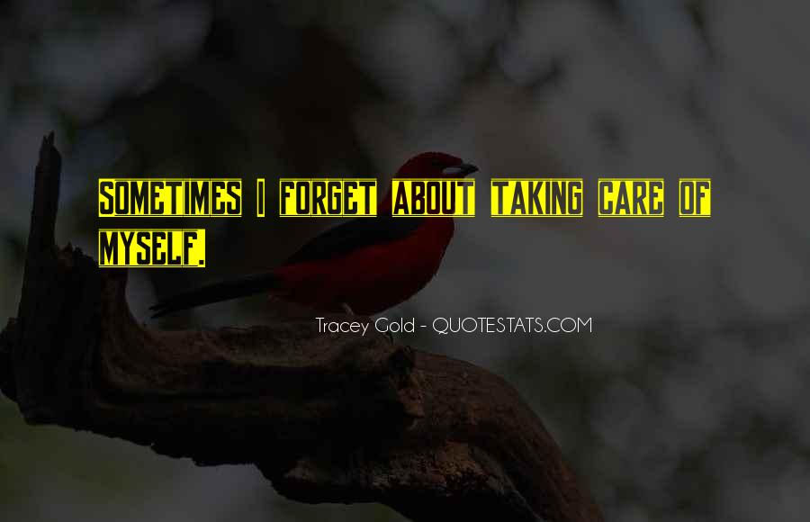Taking Care Myself Quotes #1096826