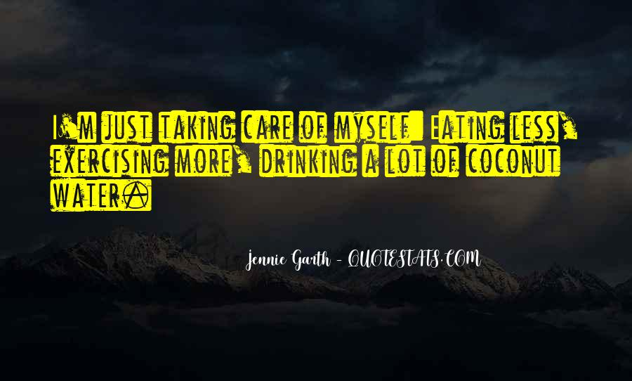 Taking Care Myself Quotes #1379264