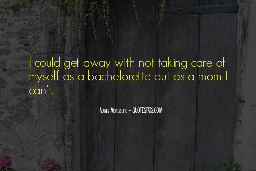 Taking Care Myself Quotes #1694122