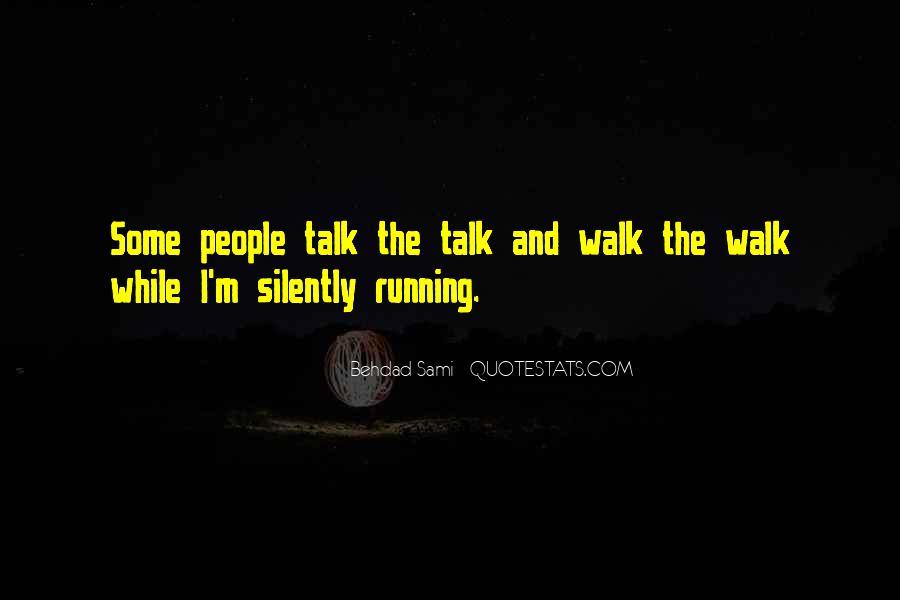 Talk The Walk Quotes #246609